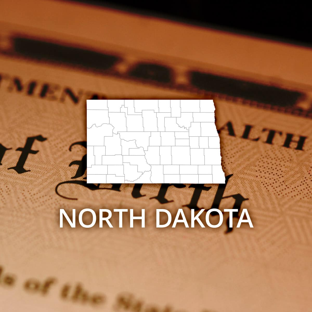 Where to Obtain a North Dakota Birth Certificate